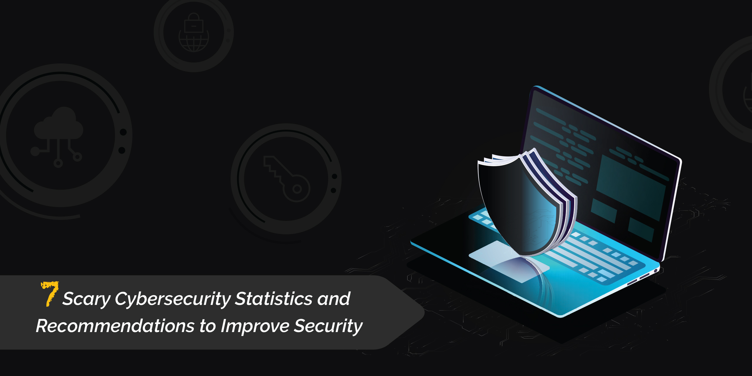 Infographic-7-Scary-Cybersecurity-Statistics